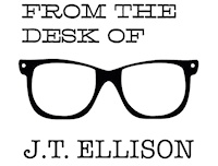 From the Desk of J.T. Ellison