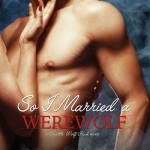Excerpt from So I Married a Werewolf
