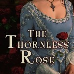 Excerpt from The Thornless Rose, an Elizabethan Time Travel novel