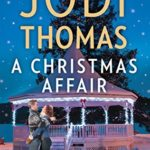 A Christmas Affair by Jodi Thomas