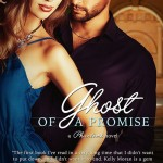 An Excerpt from Ghost of a Promise