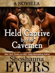 Held Captive by the Cavemen by Shoshanna Evers