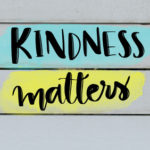 LET'S TALK ABOUT…KINDNESS